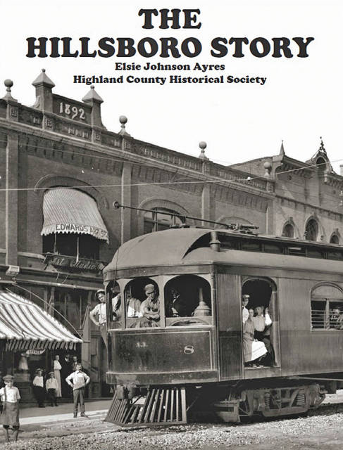 """The Highland County Historical Society has announces the release of its latest book, """"The Hillsboro Story."""" Originally written by Elsie J. Ayres in 1957 for the Hillsboro sesquicentennial and reprinted with the permission of Ayres' only living child, Arlene, the book has been enlarged both in physical dimensions and number of pages. Through the collaboration of Christopher Duckworth, the grandson of Ed Ayres, and John Glaze, the book has been brought up to date with the addition of annotations of the current occupants of many of the places listed in the book since so much has changed in the 60 years since initial publication. In addition, numerous photographs have been added to the volume, many of which have been rarely seen. The book sells for $19.50 plus tax and is available only from the gift shop at Highland House Museum. The museum is open from 1-4 p.m. on Saturdays and Sundays."""