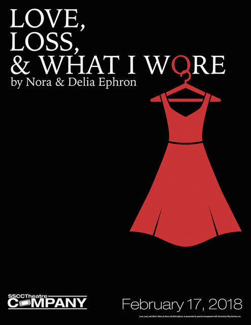 "The SSCC Theatre Company will present Nora and Delia Ephron's ""Love, Loss, & What I Wore"" at 7:30 p.m. Saturday, Feb. 17."